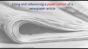How To Cite And Reference A Print Edition Of A Newspaper Article