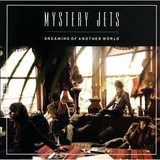 Mystery Jets - Dreaming Of Another World | Rough Trade Records