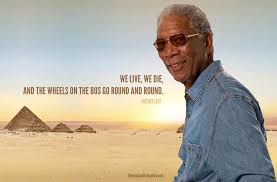 Morgan Freeman Quotes Unique Morgan Freeman Quotes Quote Words That Giv On Famous Quote From