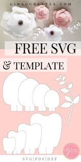 Flower Templates For Paper Flowers Free Svg Printable Paper Flower Template Gina C Creates