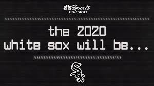 What We Expect The 2020 White Sox Will Be Nbc Sports