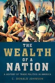 The Wealth Of Nation A History Of Trade Politics In