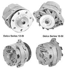 the delco 10 si and 12 si alternators not all delco alternators are the same