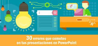 30 Errores Que Cometes En Tus Presentaciones En Powerpoint