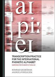 The international phonetic alphabet (ipa) is an academic standard that was created by the international phonetic association. Transcription Practice For The International Phonetic Alphabet Konrad Szczeniak Andrzej Porzuczek 9781527543416 Amazon Com Books
