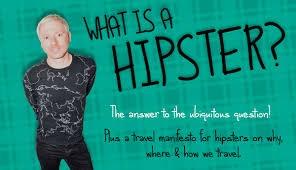 What is a <b>hipster</b>? It could very well be YOU!