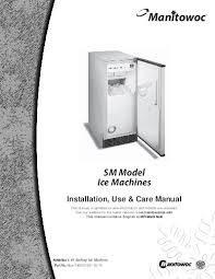 manitowoc ice product sm50 undercounter installation use and care manual