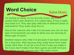word choice natural active energetic verbs precise concrete  i m writing an essay on my favorite music my music comes from latin