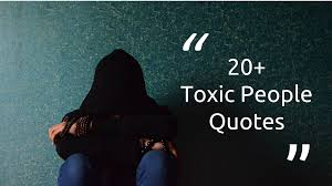 20 Toxic People Quotes How To Spot And Deal With Them