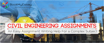 civil engineering assignments an easy assignment writing help for  civil engineering assignments an easy assignment writing help for a complex subject