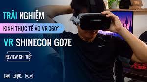 Trải nghiệm kính thực tế ảo VR Shinecon G07E mới nhất 2020
