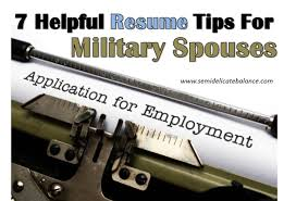 7 Helpful Resume Tips For Military Spouses