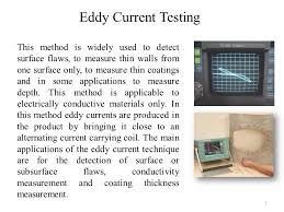 Eddy Current Testing Eddy Current Testing This Method Is Widely Used To Detect Surface