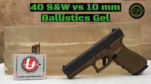 40 S W Vs 10mm Vs Ballistics Gel