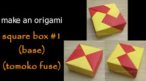 make an origami square box 1 (base) (tomoko fuse) youtube tomoko fuse boxes exhibition Tomoko Fuse Box #35