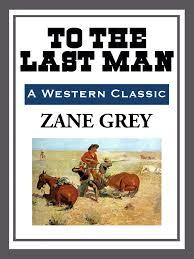 Resultado de imagen de To The Last Man Zane Grey