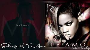Exchange X Te Amo | Rihanna & Bryson Tiller Mashup! - YouTube