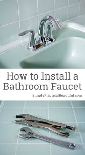 How To Install A Bathroom Faucet Simple Practical Beautiful - Install bathroom faucet