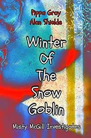 WINTER OF THE SNOW GOBLIN (MISTY MCGILL INVESTIGATES Book 3 ...
