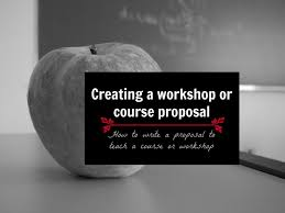 Course Proposal Template Creating A Workshop Or Course Proposal How To Write A