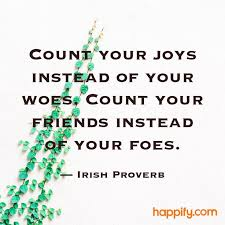 Irish Quotes About Life Quotes About Happiness Do You Count Every Positive in Your Life 15