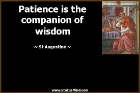 St Augustine Quotes Beauteous Patience Is The Companion Of Wisdom StatusMind