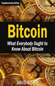 Addresses how do i create a new bitcoin address? Bitcoin What Everybody Ought To Know About Bitcoin Bitcoin Mining Bitcoin Investing Bitcoin Trading And Blockchain Ebook By David Ritter 9781976560422 Rakuten Kobo United States
