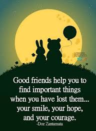 Encouraging Quotes For Friends Inspiration Good Friend Inspirational Quotes About Life Friendship And Love