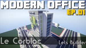 minecraft lets build modern office ep_01 youtube build a office