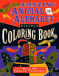 They go from a to z ! Robert Pizzo S Amazing Animal Alphabet Coloring Book