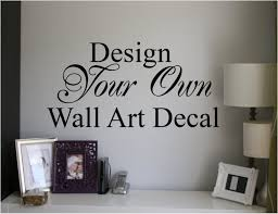 excellent design create your own wall art canvas quotes how on create your own wall art with 23 beautiful how to make your own wall art stickers wall