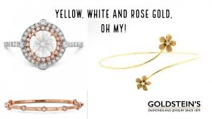 yellow white and rose gold oh my goldstein s jewelers mobile alabama