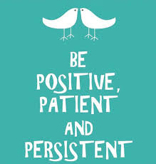 Positive Workplace Quotes Delectable Be Positive Patient And Persistent Daily Positive Quotes