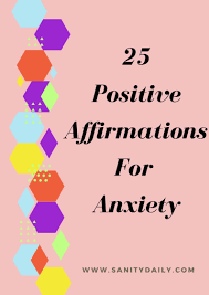 25 Positive Affirmations For Anxiety ...