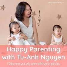 Happy Parenting with Tu-Anh Nguyen