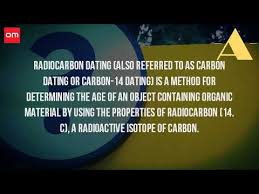 Radiocarbon dating, define Radiocarbon dating