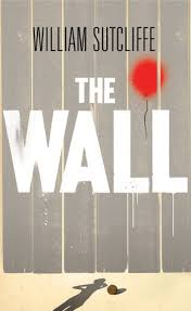 Small Picture Book Review The Wall by William Sutcliffe Great Imaginations