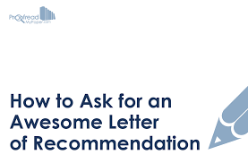 Tips For Asking For A Letter Of Recommendation How To Ask For An Awesome Letter Of Recommendation