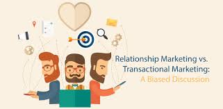 Relationship Marketing vs. Transactional Marketing
