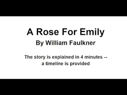 a rose for emily by william faulkner classic story explained   a rose for emily by william faulkner classic story explained timeline given