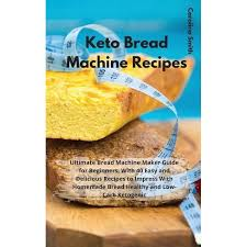 The best keto bread recipe around with delicious yeasty aroma. Keto Bread Machine Recipes Hardcover Target