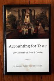 Accounting for Taste: Triumph of French Cuisine by Priscilla Parkhurst  Ferguson 9780226243238 | eBay