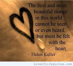 Beautiful Heartfelt Quotes Best Of Helen Keller Quote On Beautiful Things Love Of Life Quotes