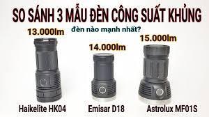So sánh 3 mẫu đèn pin công suất khủng, Astrolux MF01S, Emisar D18 và  Haikelite HK04 - YouTube