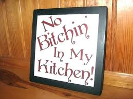 kitchen signs sayings cute photo 2 of 4 no in my wooden kitchen signs sayings