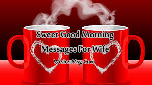 Good Morning Message For Wife Sweet Morning Wishes WishesMsg Unique Bast Love Pictures With Good Morning