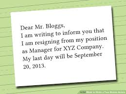 written two weeks notice how to write a two weeks notice with pictures wikihow