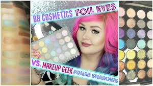 bh cosmetics foil eyes vs makeup geek foiled shadows dupe video you