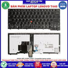 KEYBOARD) BÀN PHÍM LAPTOP LENOVO T440 dùng cho Thinkpad T460 T431 T440  T440p T440s T450 T450s E440 E431 L440 L450 L460 giảm tiếp 620,000đ