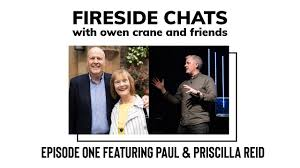 Episode One featuring Paul and Priscilla Reid // Fireside Chats - YouTube